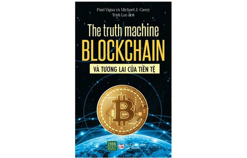 The Truth Machine: Blockchain Va Tuong Lai Cua Tien Te
